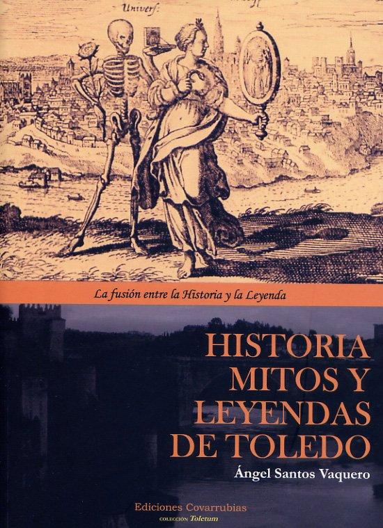 Libro Historia, mitos y leyendas de Toledo