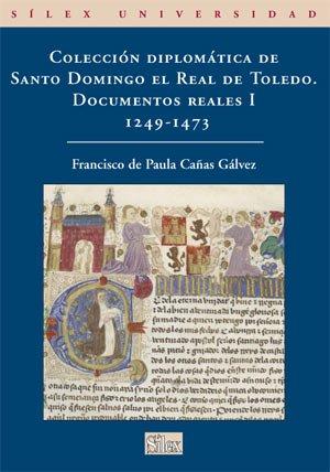 Colección Diplomática de Santo Domingo el Real de Toledo