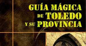 Guía Mágica de Toledo y su Provincia