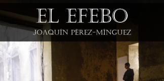 """""""El Efebo"""", de Joaquín Pérez-Mínguez"""
