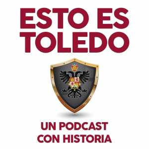 Podcast Esto es Toledo