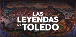 Esto es Toledo 14. LAS LEYENDAS DE TOLEDO