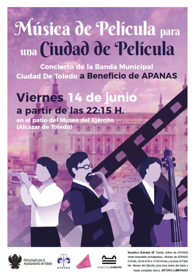 """14 de junio a las 22:15: Concierto benéfico de la Banda Municipal de Música Ciudad de Toledo """"Música de película para una ciudad de película"""", a favor de APANAS.  Patio Museo del Ejército (Alcázar de Toledo)."""