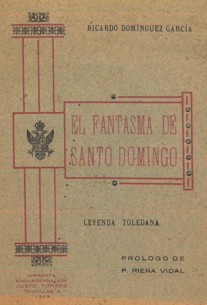 Portada de Domínguez García, R. (1928). El Fantasma de Santo Domingo. Toledo: Imprenta Justo Torres.