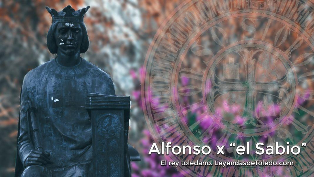 Alfonso X el Sabio, Toledo. El Rey Toledano.
